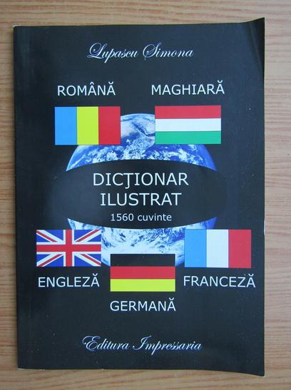 Anticariat: Lupascu Simona - Dictionar ilustrat. 1560 cuvinte