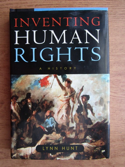 Anticariat: Lynn Hunt - Inventing human rights