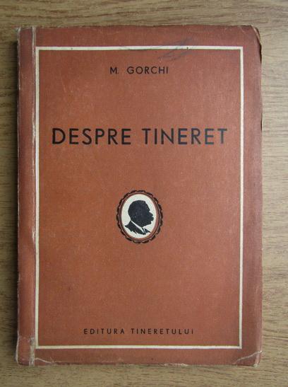 Anticariat: M. Gorchi - Despre tineret
