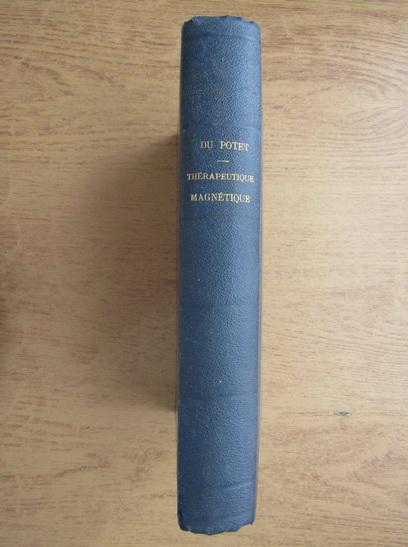 Anticariat: M. le Baron du Potet - Therapeutique magnetique (1863)