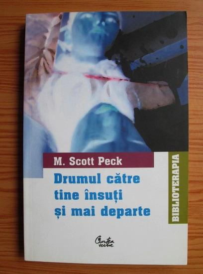 Anticariat: M. Scott Peck - Drumul catre tine insuti si mai departe