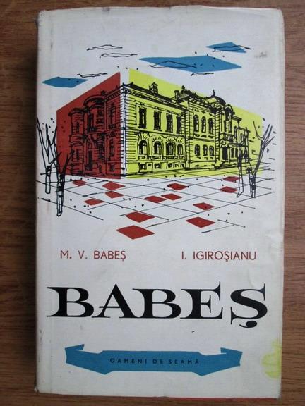 Anticariat: M. V. Babes, I. Igirosianu - Babes