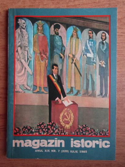 Anticariat: Magazin istoric, Anul XIX, Nr. 7 (220), iulie 1985