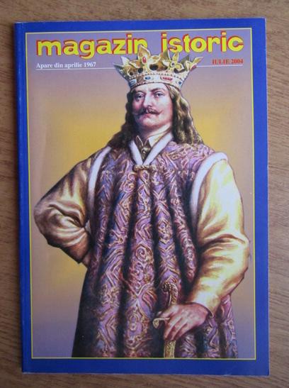 Anticariat: Magazin istoric, Anul XXXVIII, Nr. 7 (448), iulie 2004
