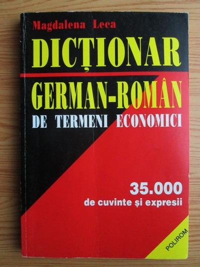 Anticariat: Magdalena Leca - Dictionar german-roman de termeni economici. 35.000 de cuvinte si expresii