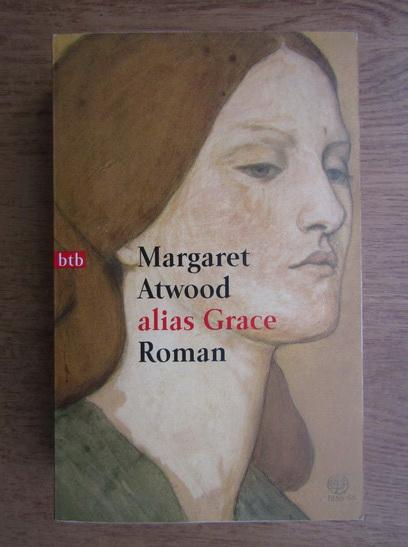 Anticariat: Margaret Atwood - Alias Grace