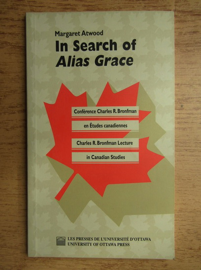 Anticariat: Margaret Atwood - In search of Alias Grace