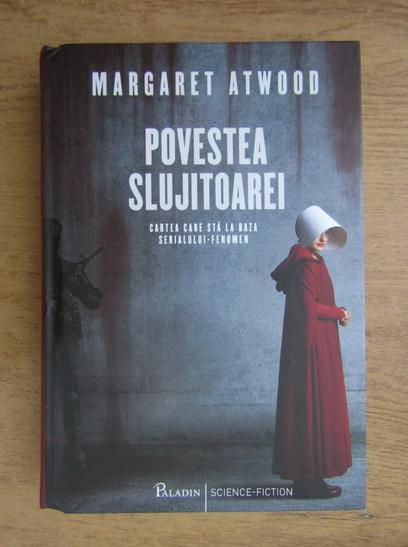 Anticariat: Margaret Atwood - Povestea slujitoarei