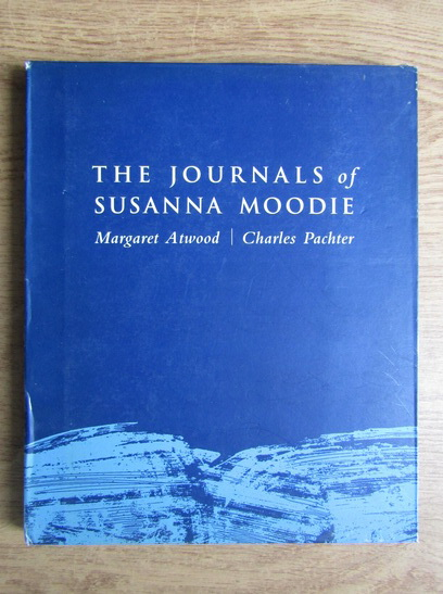 Anticariat: Margaret Atwood - The journals of Susanna Moodie