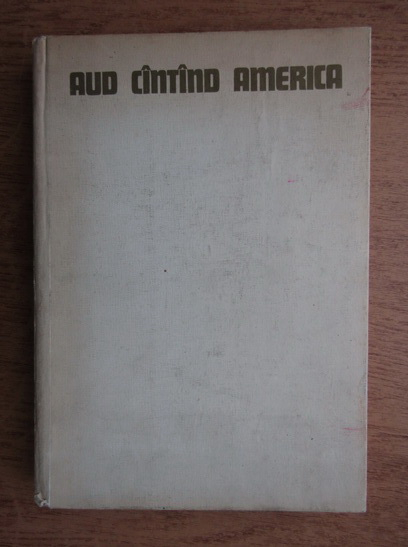 Anticariat: Margareta Sterian - Aud cantand America