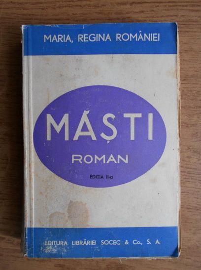 Anticariat: Maria Regina Romaniei - Masti