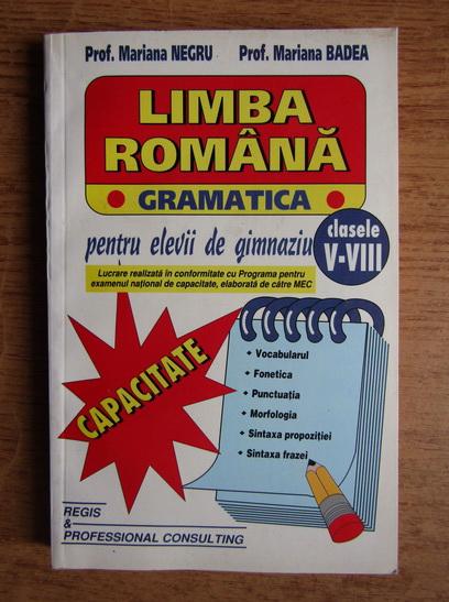 Anticariat: Mariana Negru - Limba romana, gramatica, pentru elevii de gimnaziu