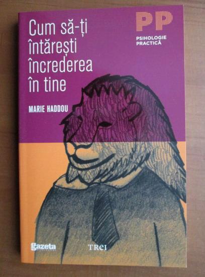 Anticariat: Marie Haddou - Cum sa-ti intaresti increderea in tine