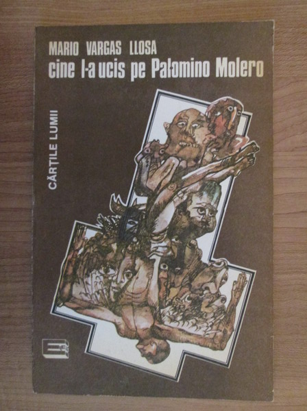 Anticariat: Mario Vargas Llosa - Cine l-a ucis pe Palomino Molero