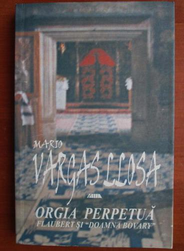 Anticariat: Mario Vargas Llosa - Orgia perpetua