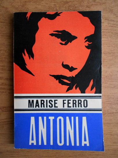 Anticariat: Marise Ferro - Antonia