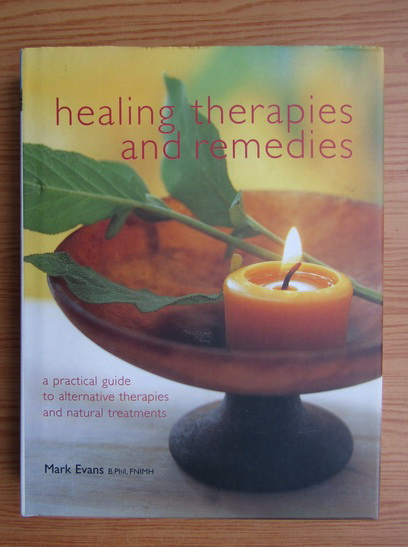 Anticariat: Mark Evans - Healing therapies and remedies