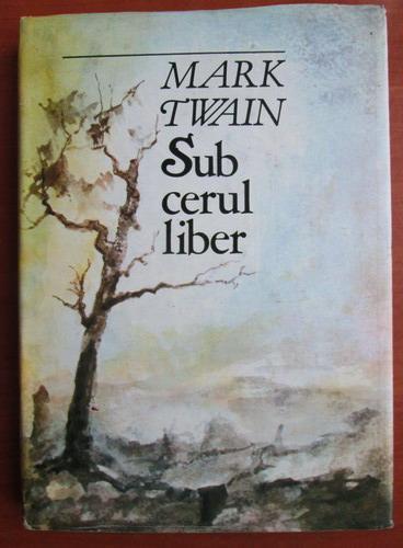Anticariat: Mark Twain - Sub cerul liber