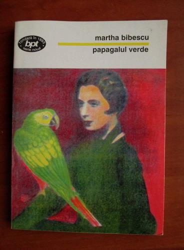 Anticariat: Martha Bibescu - Papagalul verde