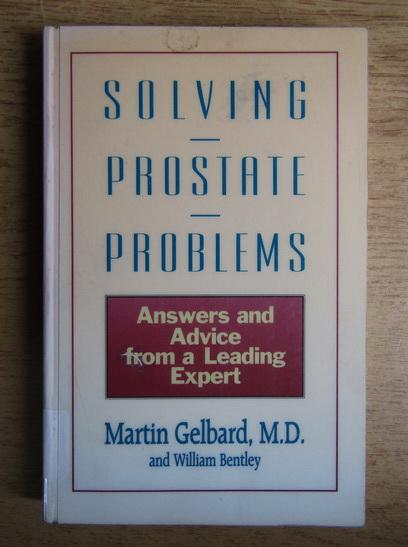 Anticariat: Martin Gelbard - Solving prostate problems