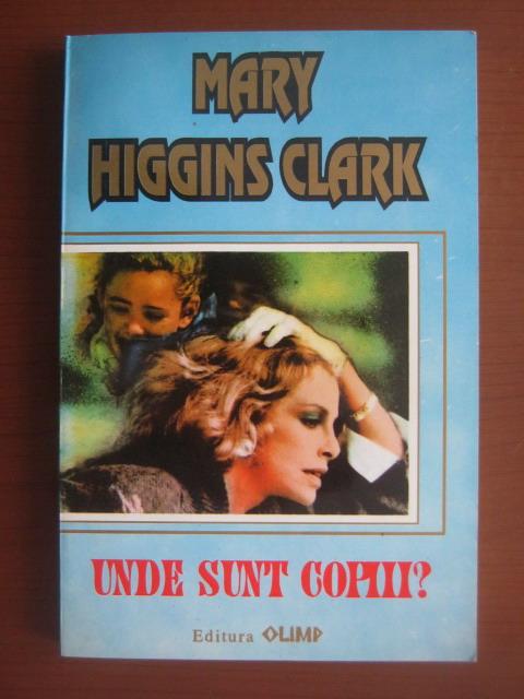 Anticariat: Mary Higgins Clark - Unde sunt copiii?
