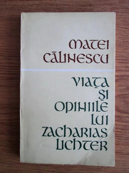 Anticariat: Matei Calinescu - Viata si opiniile lui Zacharias Lichter