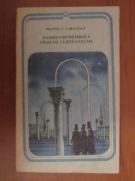 Anticariat: Mateiu I. Caragiale - Pajere. Remember. Craii de Curtea Veche