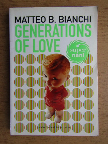 Anticariat: Matteo Bianchi - Generations of love