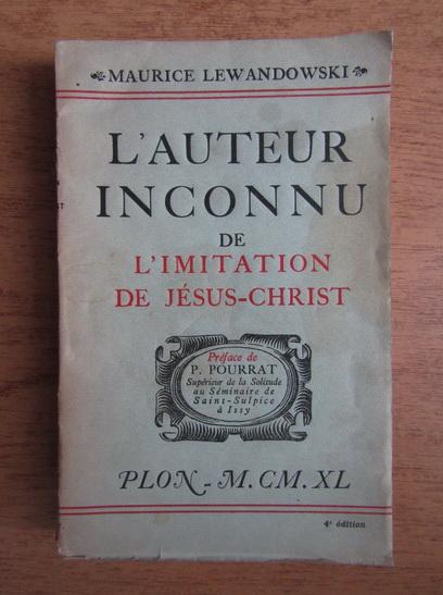 Anticariat: Maurice Lewandowski - L'Auteur inconnu de l'imitation de Jesus Christ (1940)