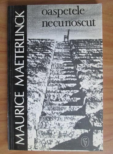 Anticariat: Maurice Maeterlinck - Oaspetele necunoscut