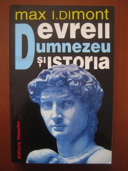 Anticariat: Max I. Dimont - Evreii, Dumnezeu si istoria