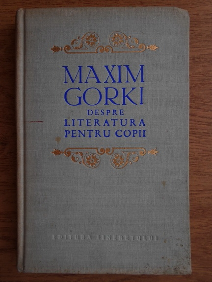 Anticariat: Maxim Gorki - Despre literatura pentru copii