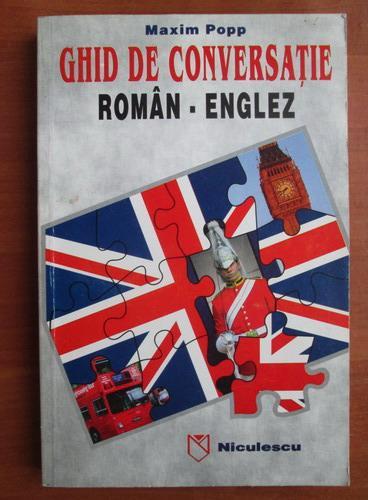 Anticariat: Maxim Popp - Ghid de conversatie roman-englez