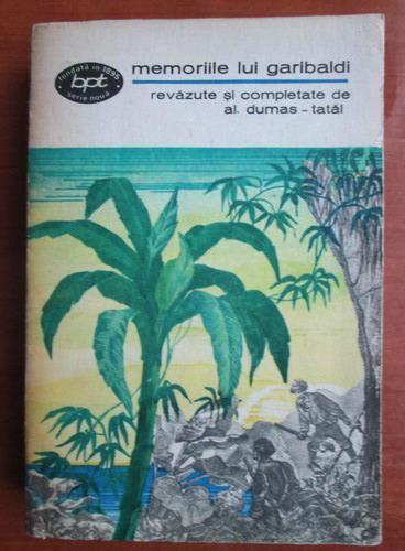 Anticariat: Memoriile lui Garibaldi revazute si completate de Alexandre Dumas tatal