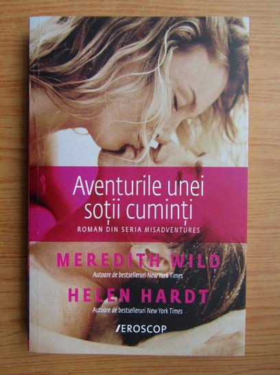 Anticariat: Meredith Wild - Aventurile unei sotii cuminti