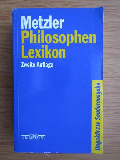 Anticariat: Metzler Philosophen Lexikon