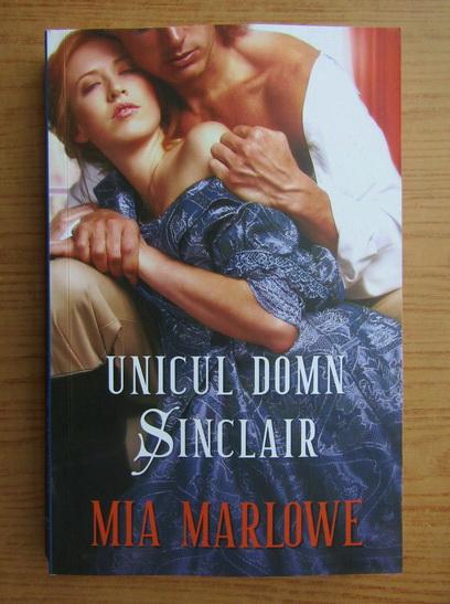 Anticariat: Mia Marlowe - Unicul domn Sinclair