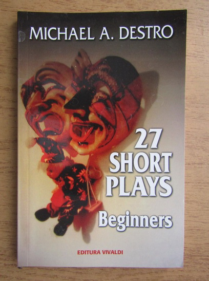 Anticariat: Michael A. Destro - 27 short plays, beginners