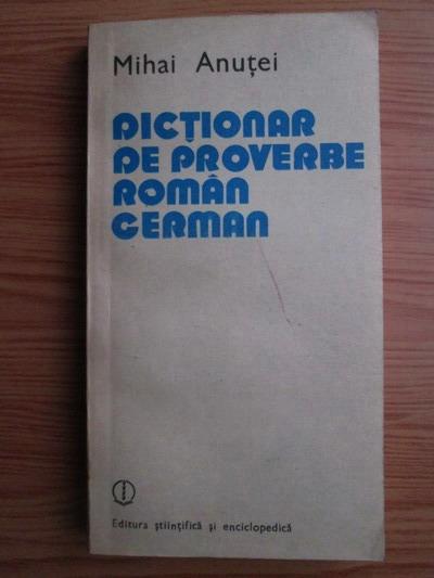 Anticariat: Mihai Anutei - Dictionar de proverbe roman-german