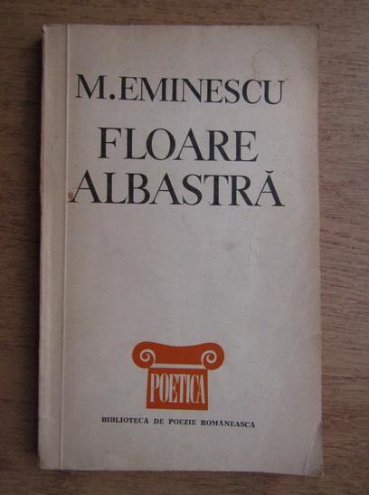 Anticariat: Mihai Eminescu - Floare albastra. Lirica de dragoste
