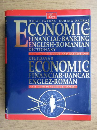Anticariat: Mihai Patras - Dictionar economic si financiar-bancar englez-roman. Peste 125000 de termeni si expresii uzuale
