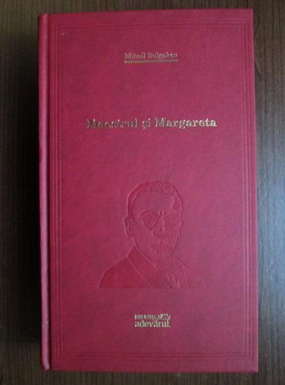 Anticariat: Mihail Bulgakov - Maestrul si Margareta (Adevarul)