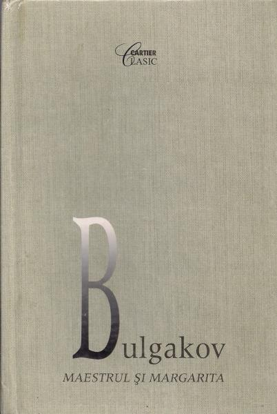 Anticariat: Mihail Bulgakov - Maestrul si Margareta (editura Cartier)