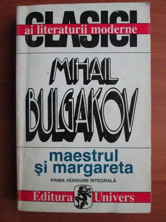 Anticariat: Mihail Bulgakov - Maestrul si Margareta