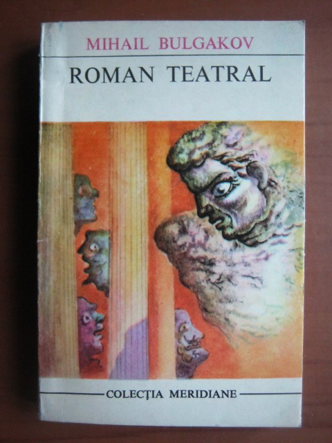 Anticariat: Mihail Bulgakov - Roman teatral