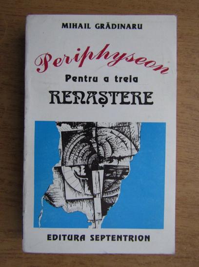 Anticariat: Mihail Gradinaru - Periphyseon. Pentru a treia Renastere