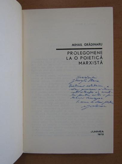 Anticariat: Mihail Gradinaru - Prolegomene la o poietica marxista (cu autograful autorului)