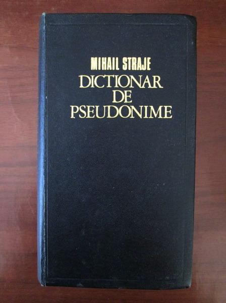 Anticariat: Mihail Straje - Dictionar de pseudonime