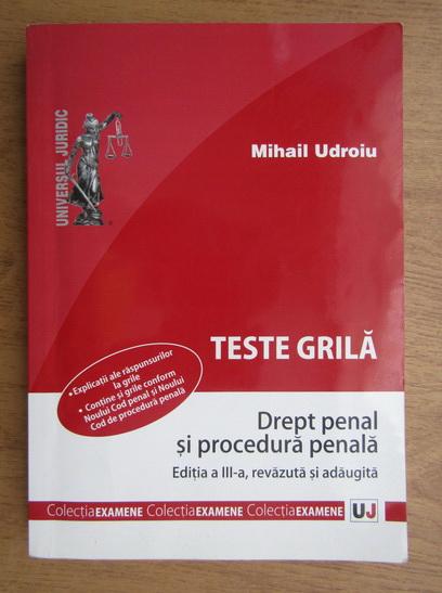 Anticariat: Mihail Udroiu - Drept penal si procedura penala. Teste grila (2012)