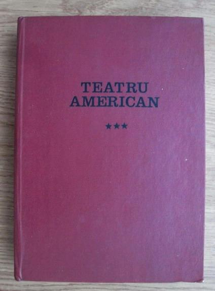 Anticariat: Mihnea Gheorghiu - Teatru american (volumul 3) 300 de ani in trei piese de teatru